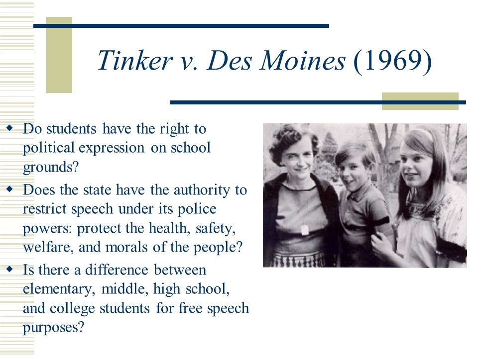 tinker v des moines View this case and other resources at: citation 393 us 503, 89 s ct 733, 21 l ed 2d 731, 1969 us brief fact summary tinker (petitioner.