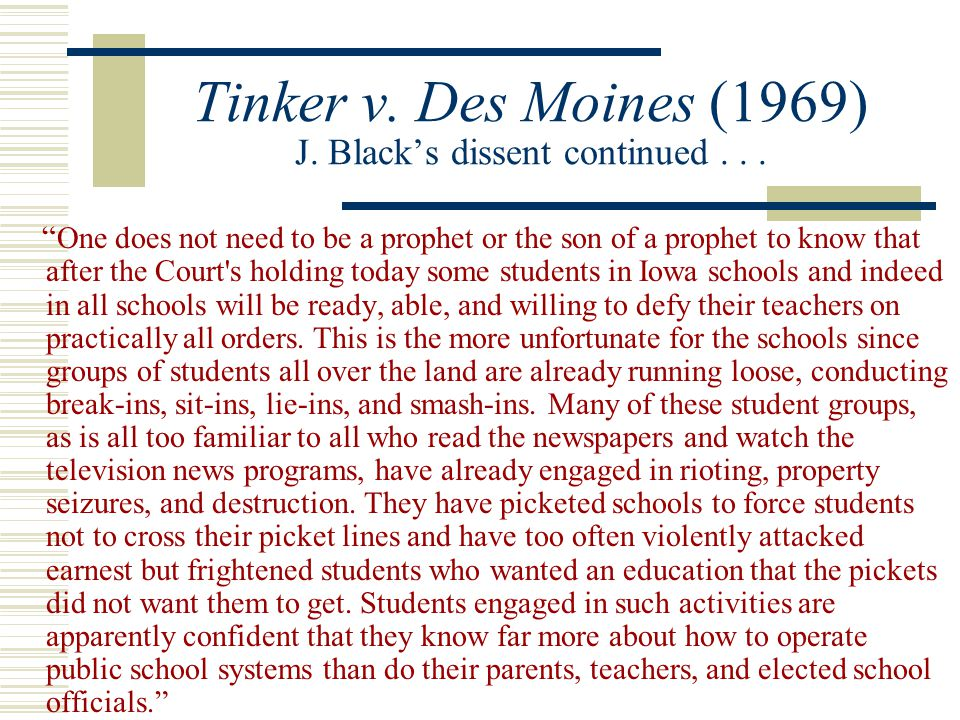 tinker vs des moine Based on tinker vdes moines independent community school district, a landmark case about students' right to free speech, this game launches students on a journey to the us supreme court.