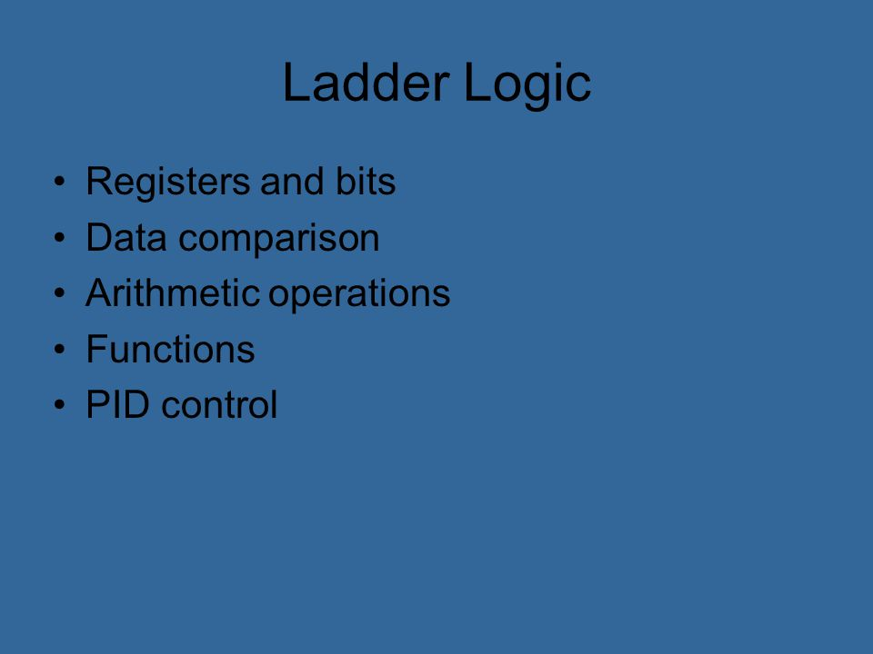 Ladder Logic Registers and bits Data comparison Arithmetic operations