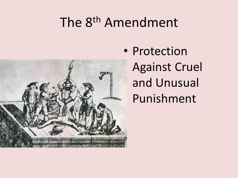 the eight amendment protection from cruel and unusual punishment Evolution of an eighth amendment dichotomy: substantive and procedural protections within the cruel and unusual punishment clause in capital cases.