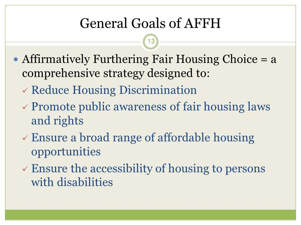 General Goals Of AFFH Affirmatively Furthering Fair Housing Choice A Comprehensive Strategy Designed To