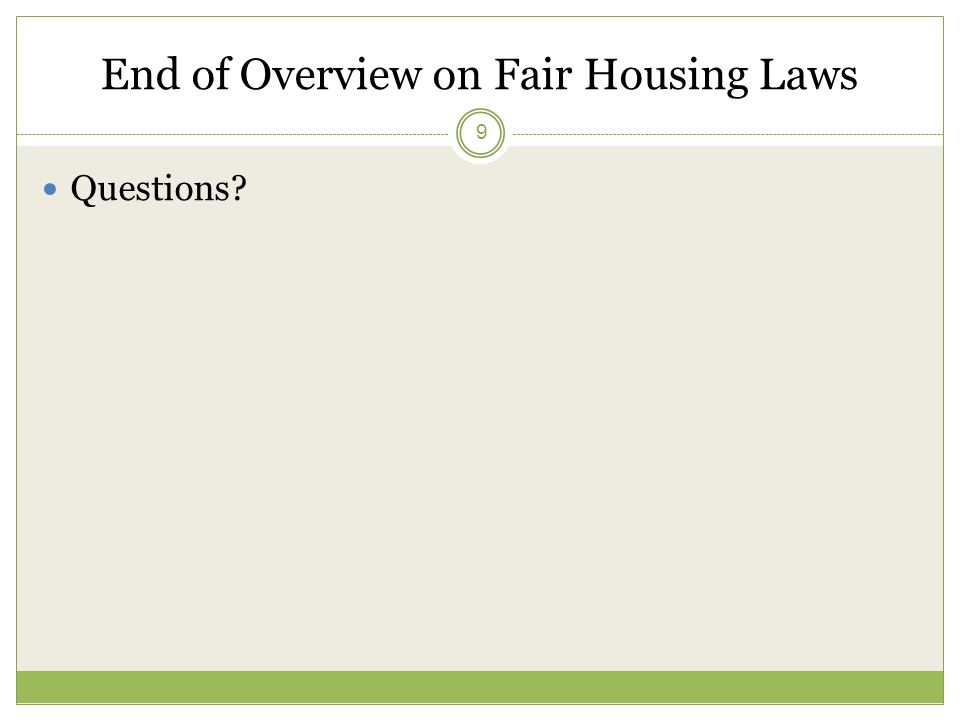 End Of Overview On Fair Housing Laws