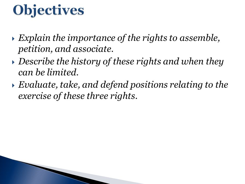 Objectives Explain The Importance Of The Rights To Assemble, Petition, And  Associate.