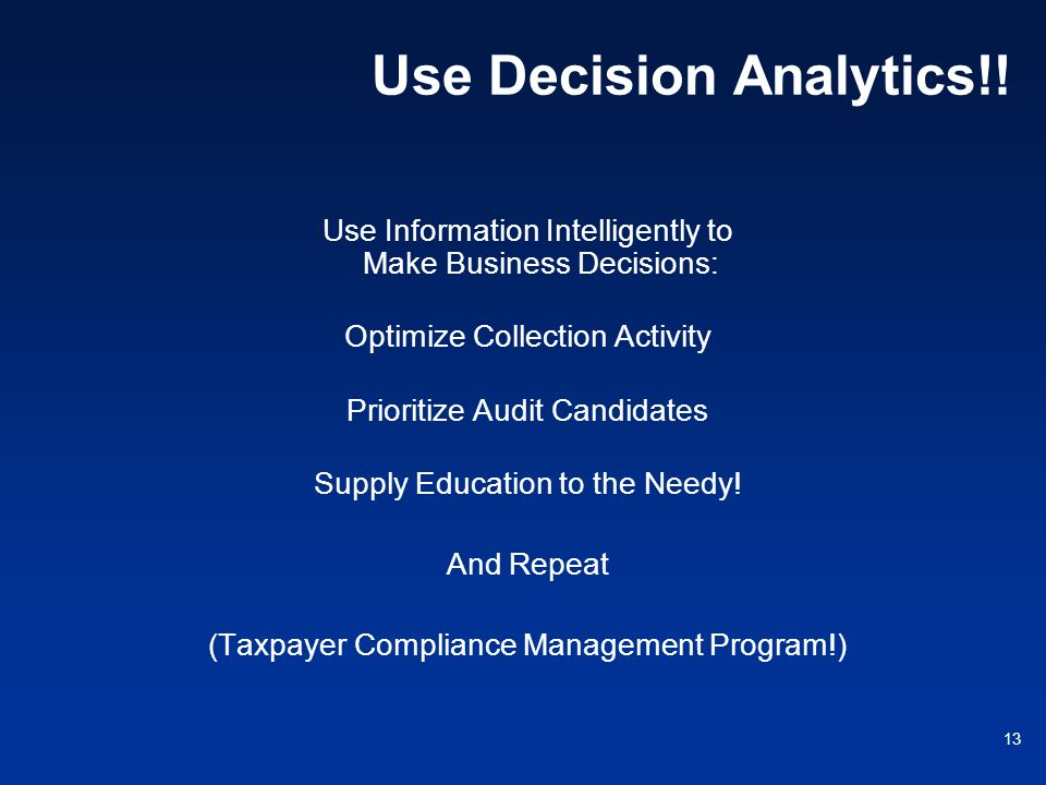 Use Decision Analytics!!