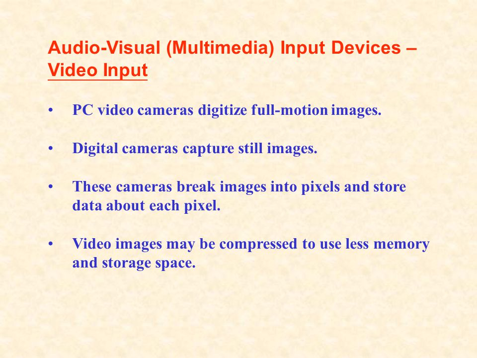 Audio-Visual (Multimedia) Input Devices – Video Input
