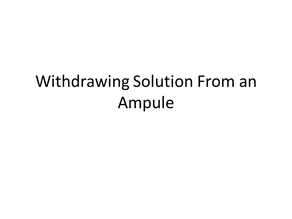 Withdrawing Solution From an Ampule