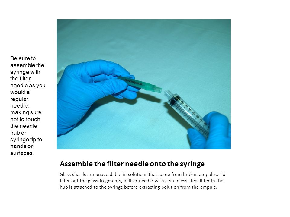 Assemble the filter needle onto the syringe