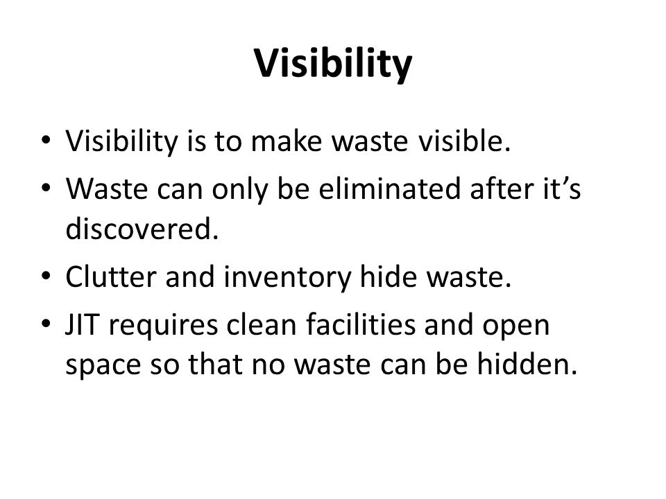 Visibility Visibility is to make waste visible.