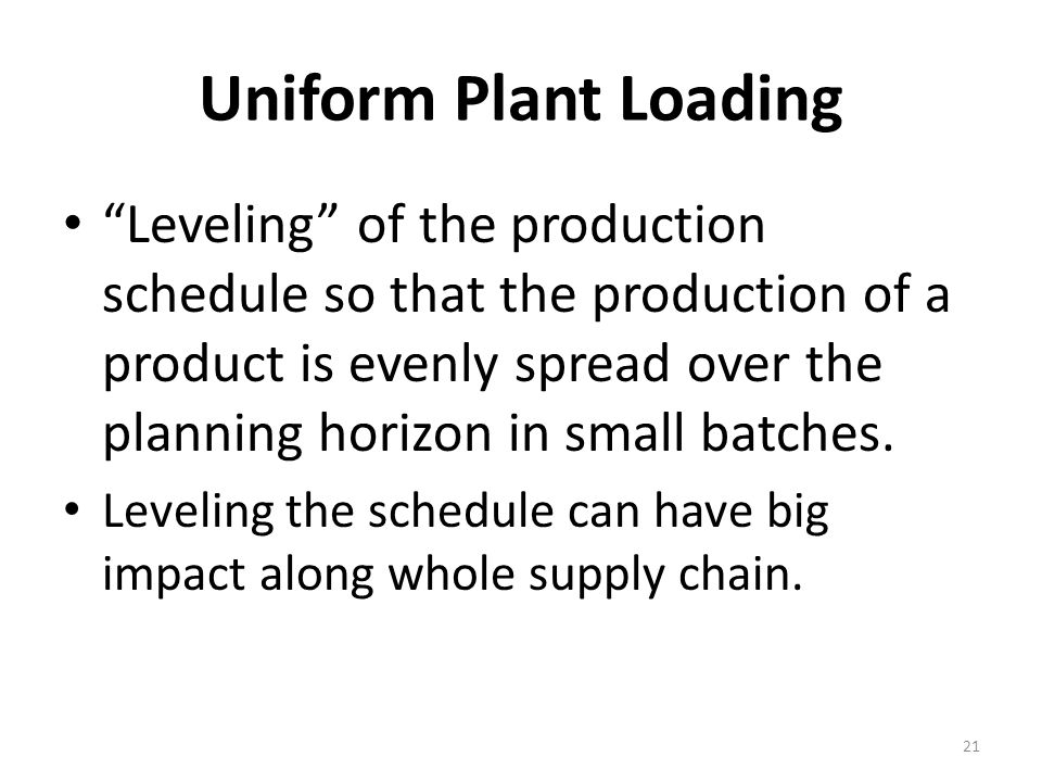 Uniform Plant Loading