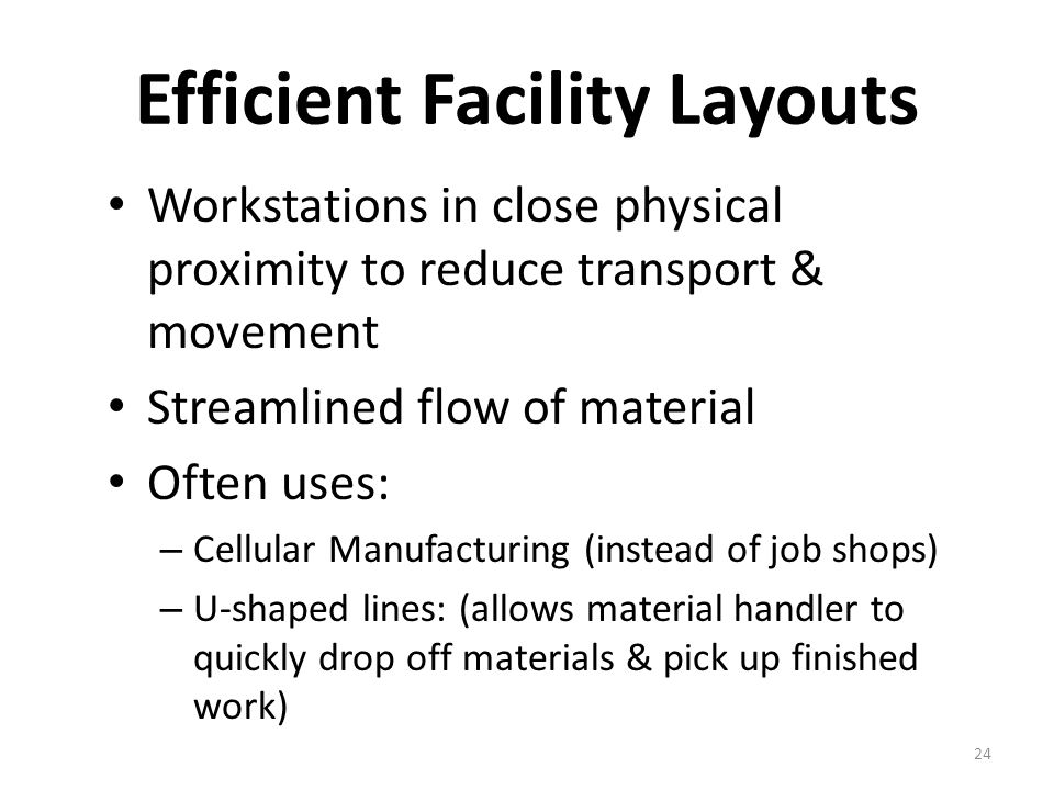 Efficient Facility Layouts
