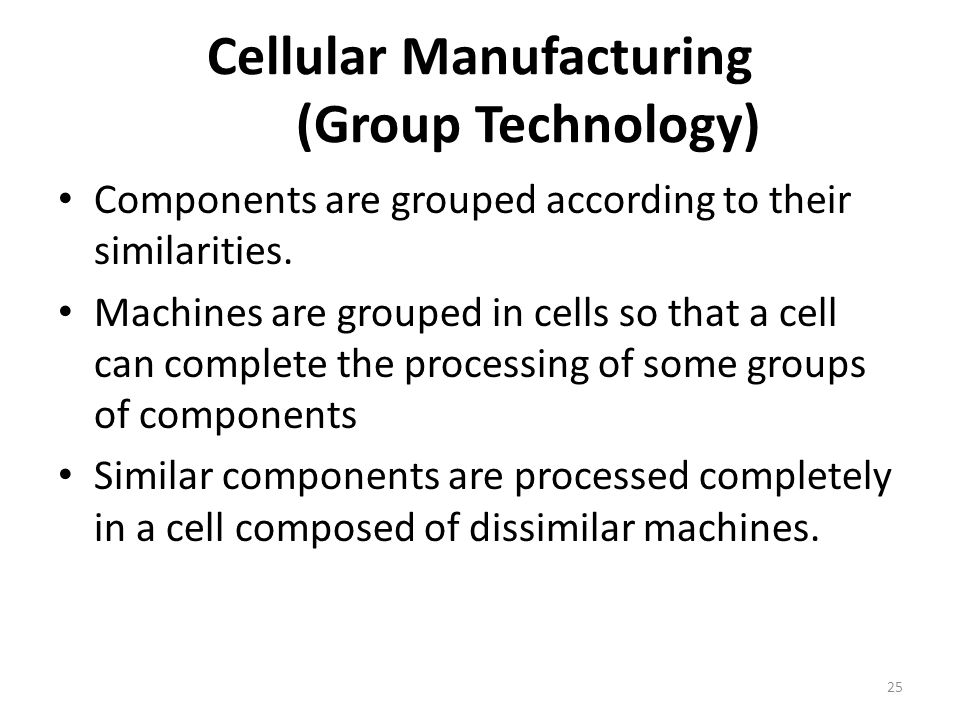 Cellular Manufacturing (Group Technology)