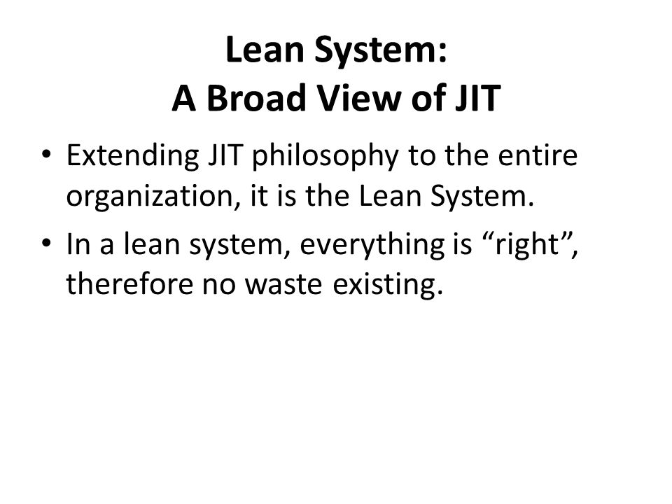 Lean System: A Broad View of JIT