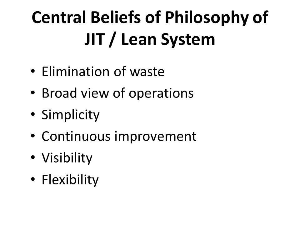 Central Beliefs of Philosophy of JIT / Lean System