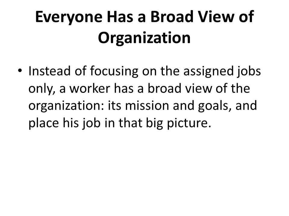 Everyone Has a Broad View of Organization