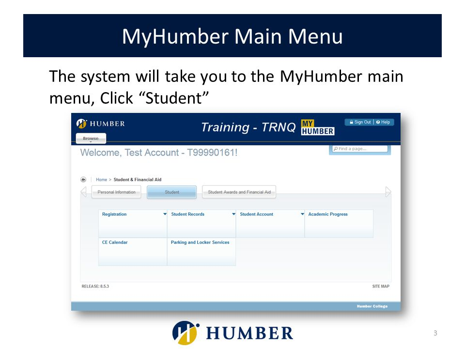 MyHumber Main Menu The system will take you to the MyHumber main menu, Click Student