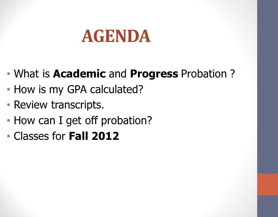 AGENDA What is Academic and Progress Probation