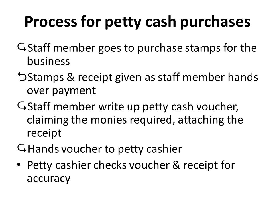 petty cash process Purpose and use of petty cash fundthe petty cash fund is intended to serve the onsite small amount emergency or incidental cash disbursement needs of departments and programs or for transactions of an infrequent or extraordinary nature in connection with.