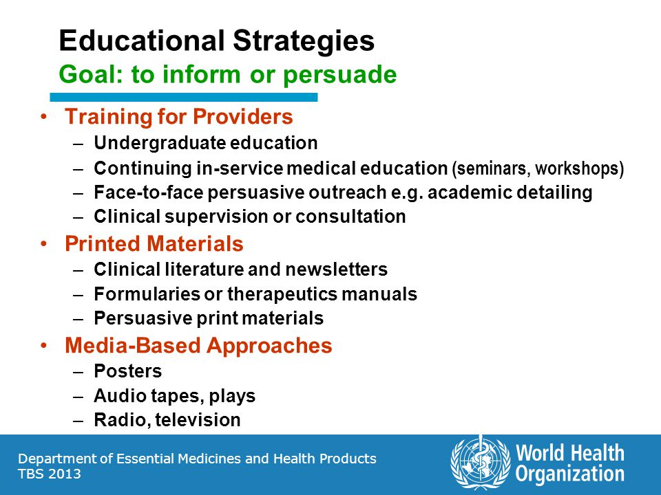 Educational Strategies Goal: to inform or persuade