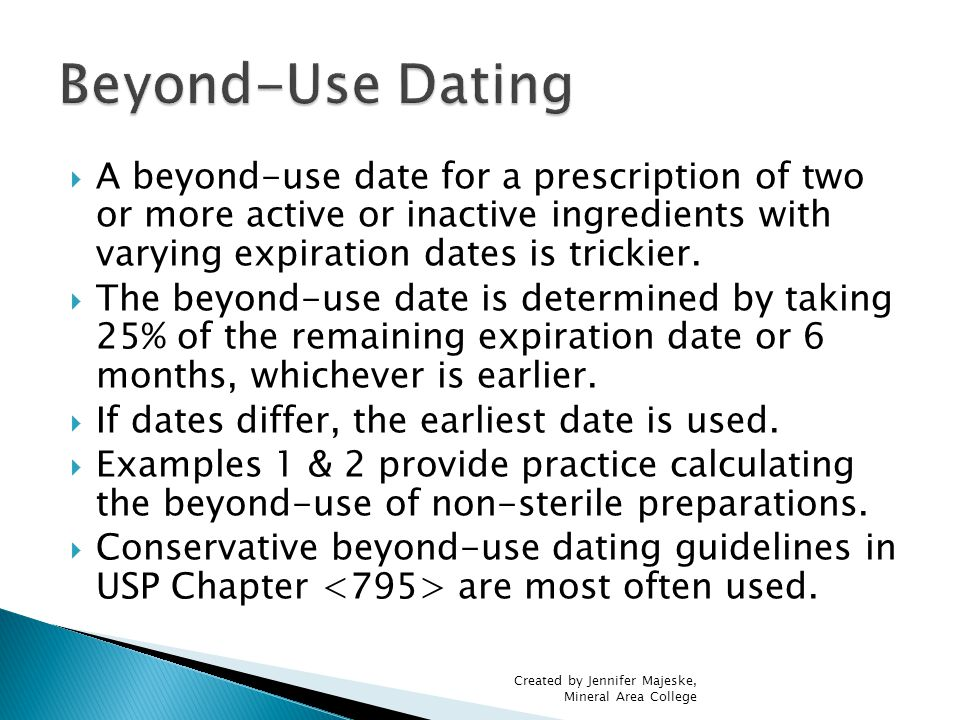 beyond use dating pharmacy Nonsterile drug compounding is the millennia-old practice of preparing specific medication doses for patients to drink in pharmacy lingo, is the beyond use date.