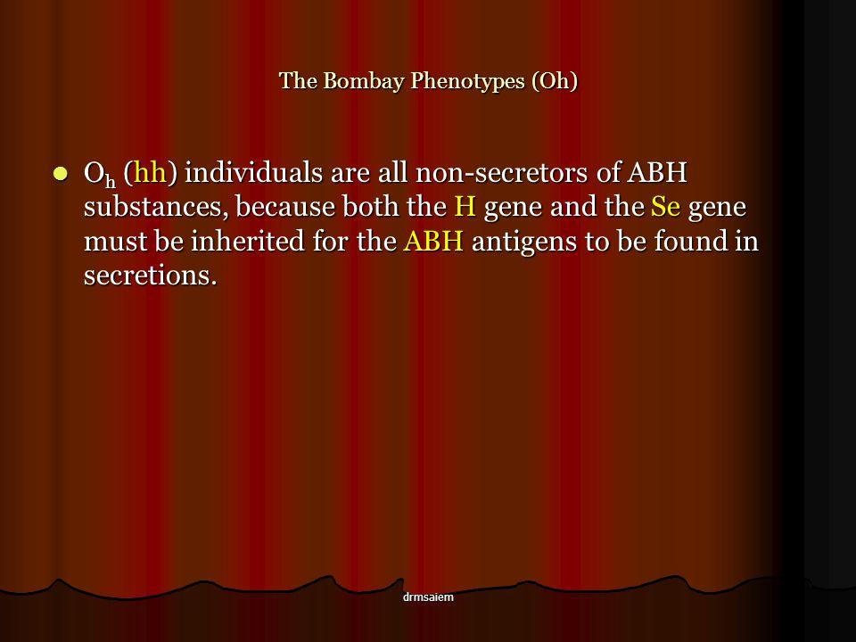 The Bombay Phenotypes (Oh)