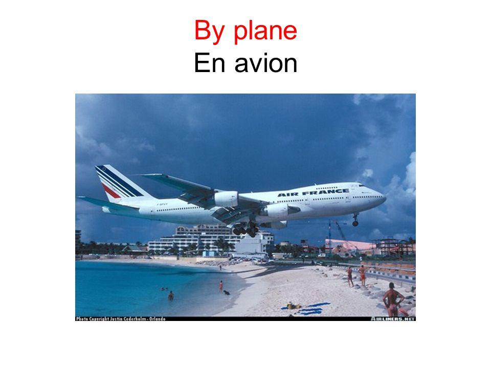 By plane En avion