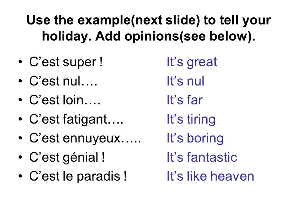 Use the example(next slide) to tell your holiday