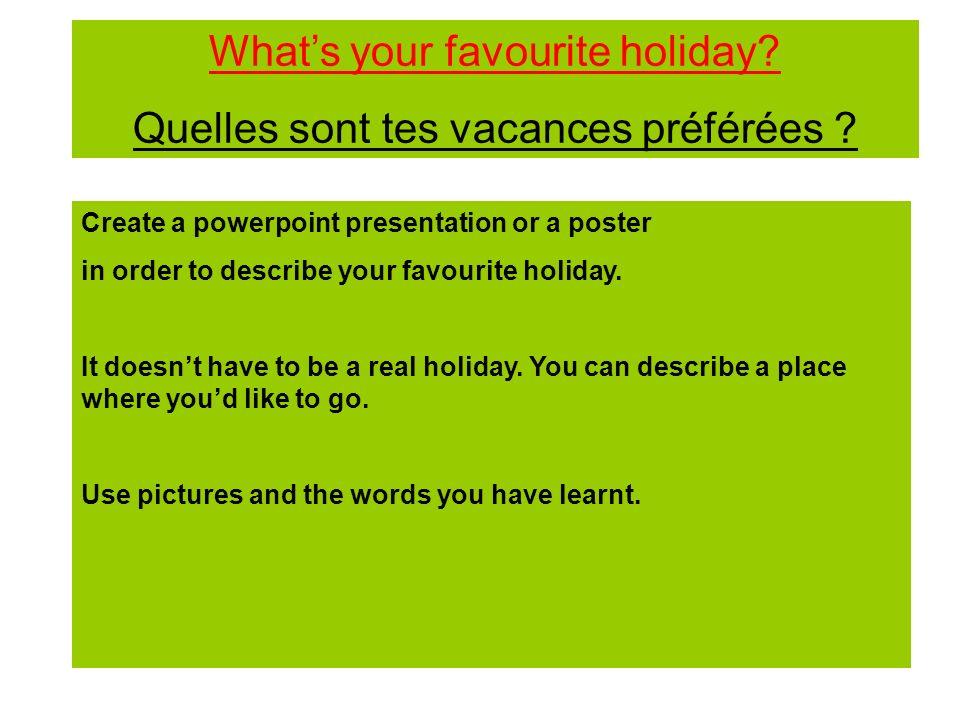 What's your favourite holiday Quelles sont tes vacances préférées