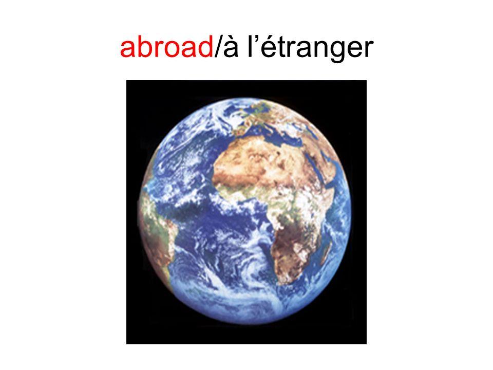 abroad/à l'étranger