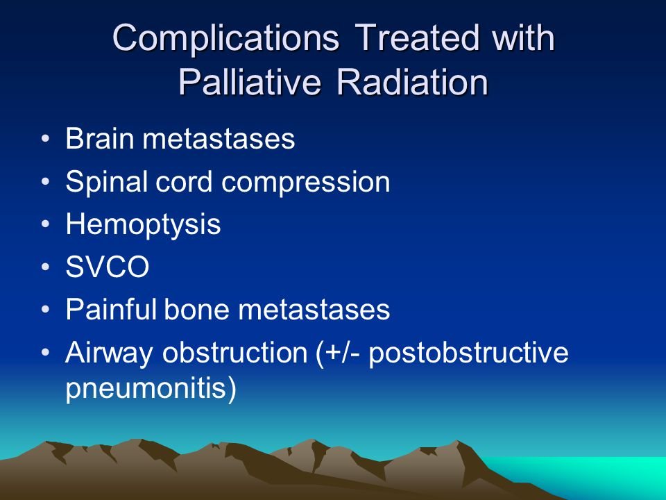 Complications Treated with Palliative Radiation