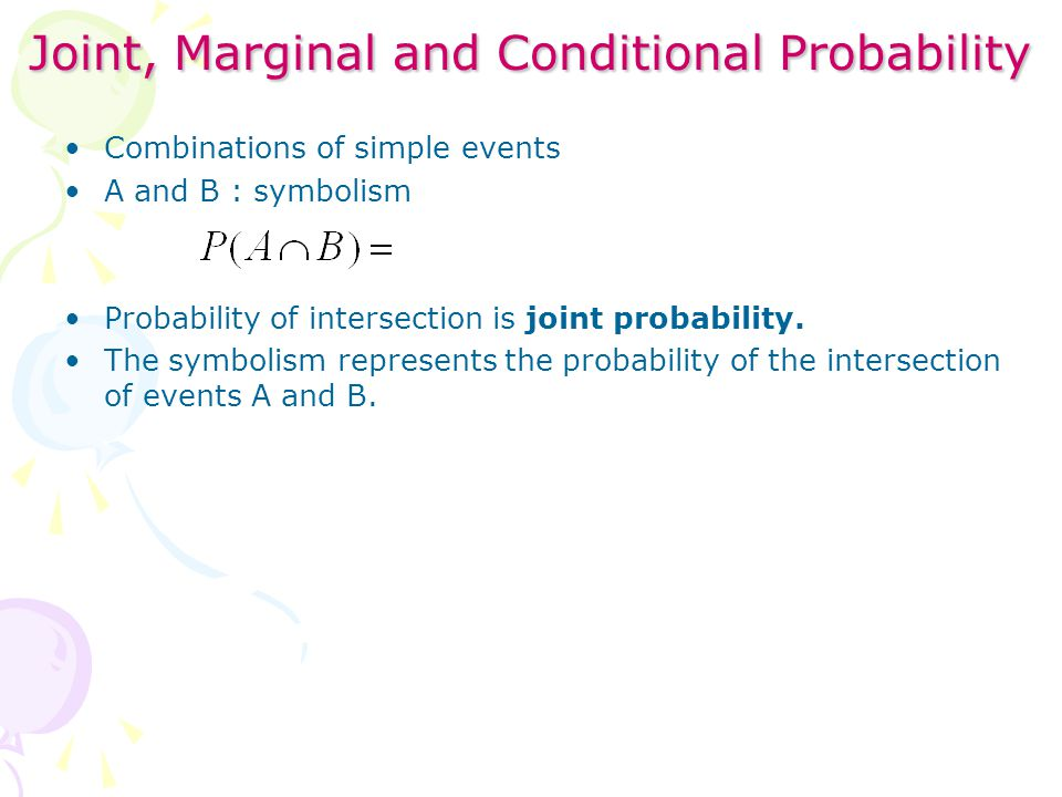 Joint, Marginal and Conditional Probability