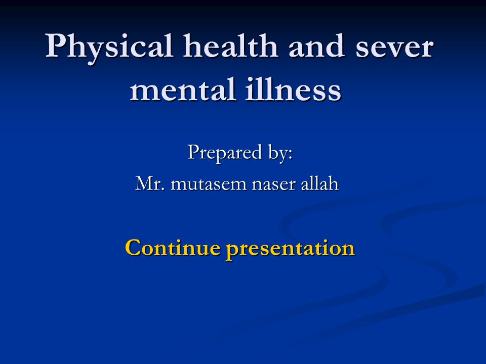 Physical health and sever mental illness