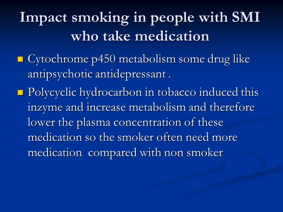 Impact smoking in people with SMI who take medication