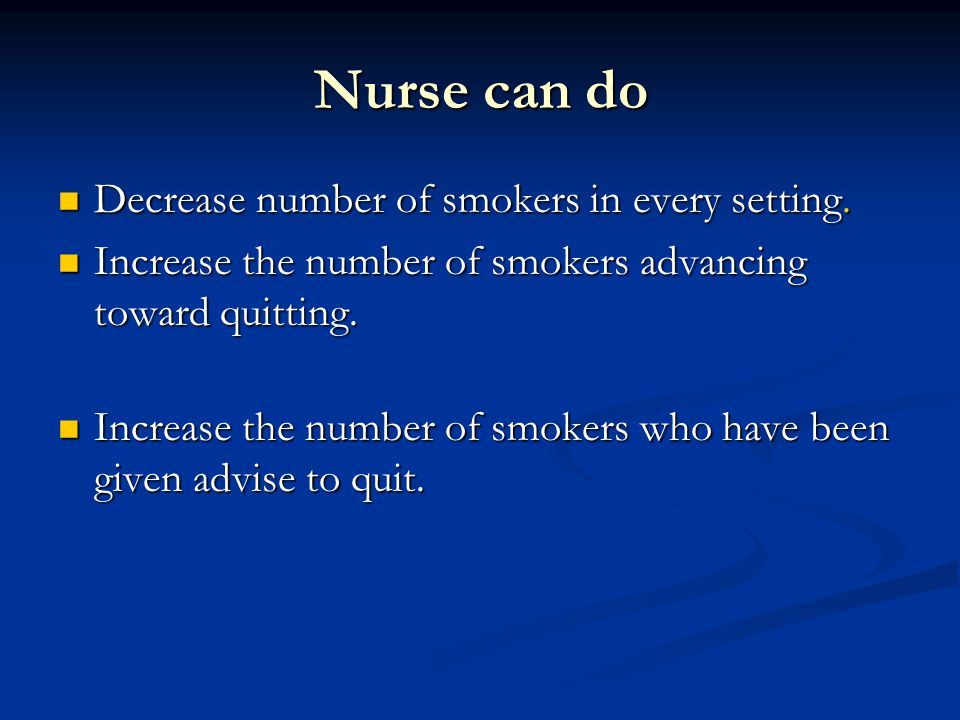 Nurse can do Decrease number of smokers in every setting.