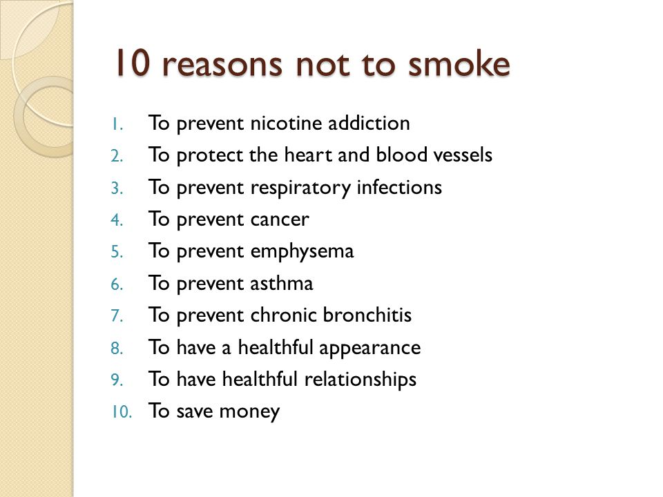 10 reasons not to smoke Reasons pro - why do we smoke commentary - basic -  becomes the final reason to smoke (hey, i'm not dead yet, i think i'll just take another puff .