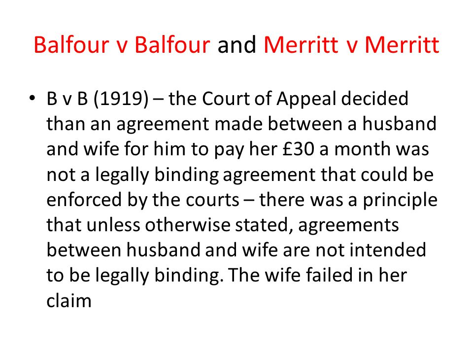 balfour v balfour 1919 The present decision is the leading english case law which deals with the difference between legally enforceable agreements and agreements which are domestic in nature balfour v balfour [1919] 2 kb 571 before the court of appeal (civil divison) bench: warrington lj, duke lj, atkin lj decided.