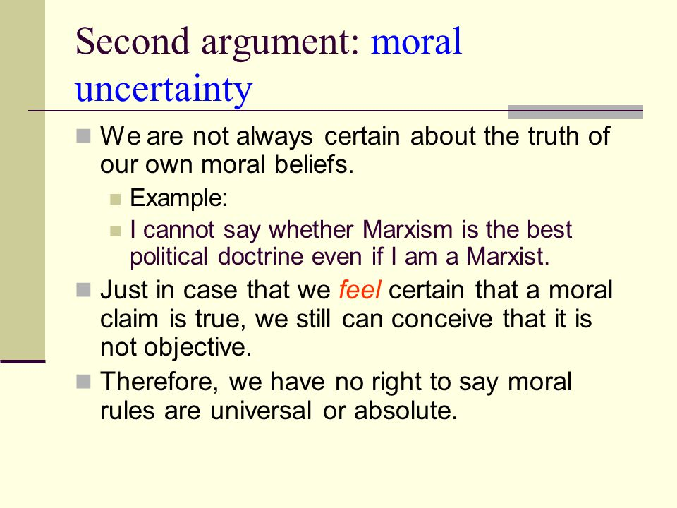 Second argument: moral uncertainty