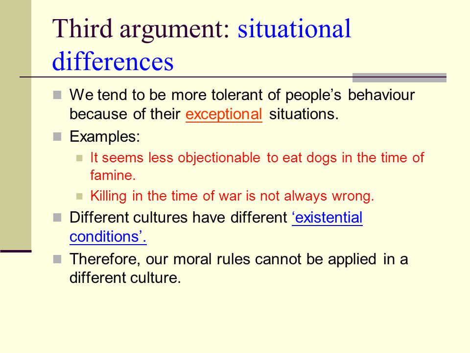 Third argument: situational differences