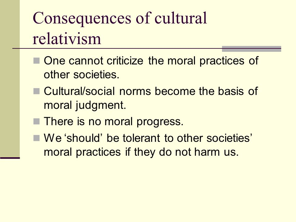 Consequences of cultural relativism