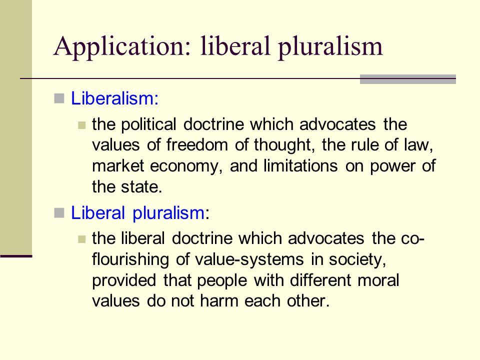 Application: liberal pluralism