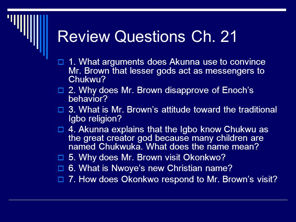 Review Questions Ch What arguments does Akunna use to convince Mr. Brown that lesser gods act as messengers to Chukwu