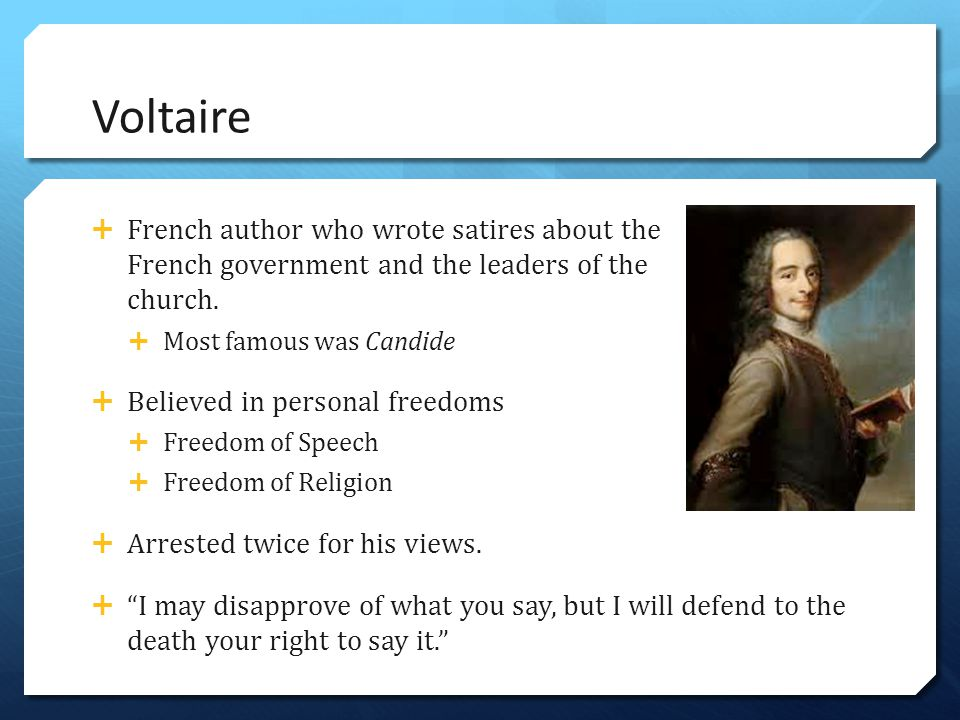 Voltaire French author who wrote satires about the French government and the leaders of the church.