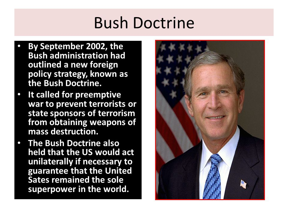 the bush doctrine and just war The bush doctrine and just war theory in the history of foreign policy and warfare relations between states have been often defined by the presupposition of .