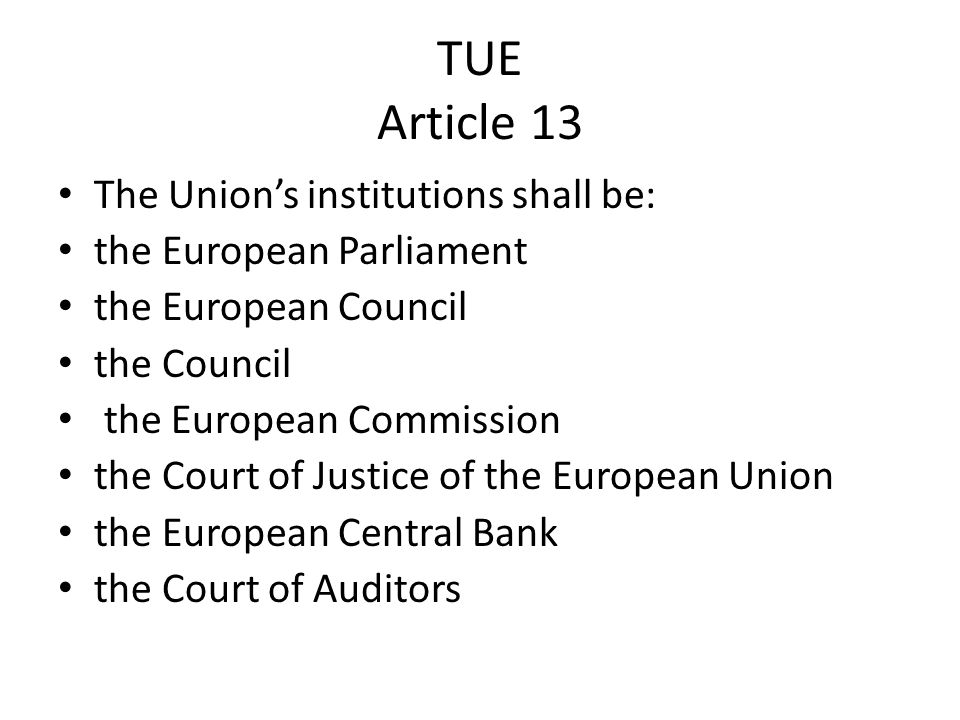 TUE Article 13 The Union's institutions shall be:
