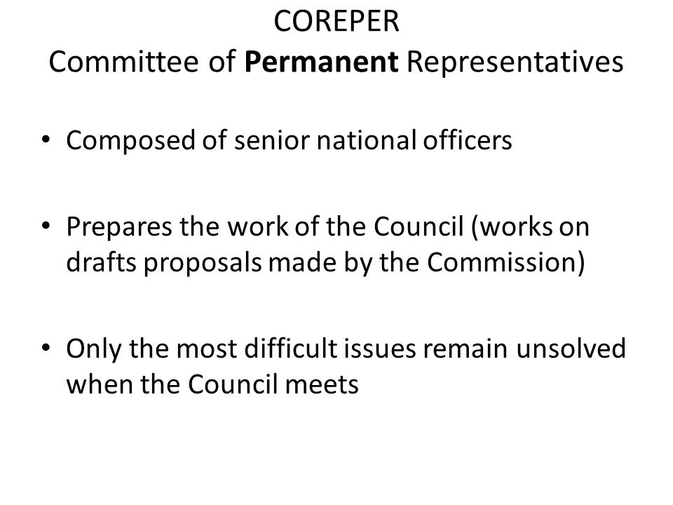 COREPER Committee of Permanent Representatives
