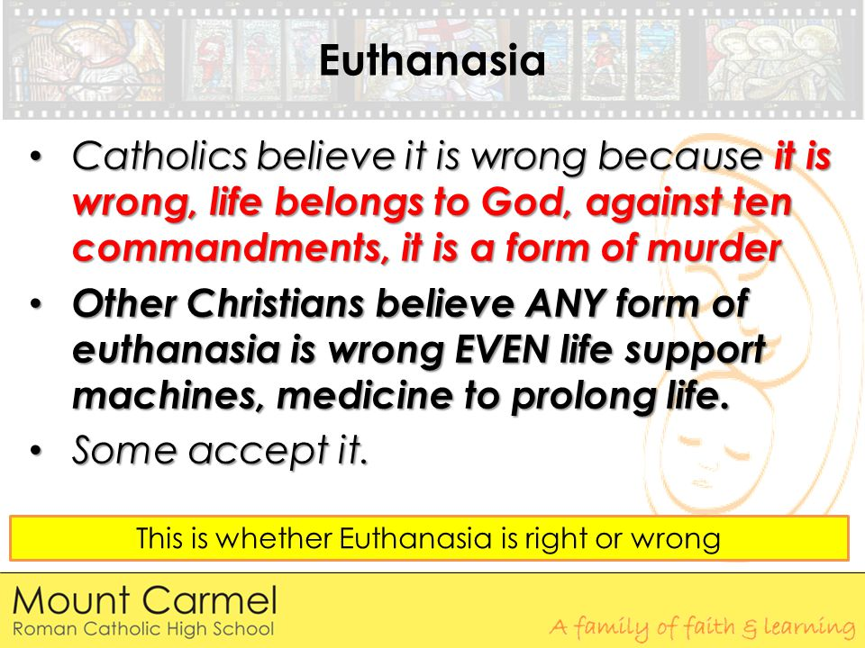 This is whether Euthanasia is right or wrong