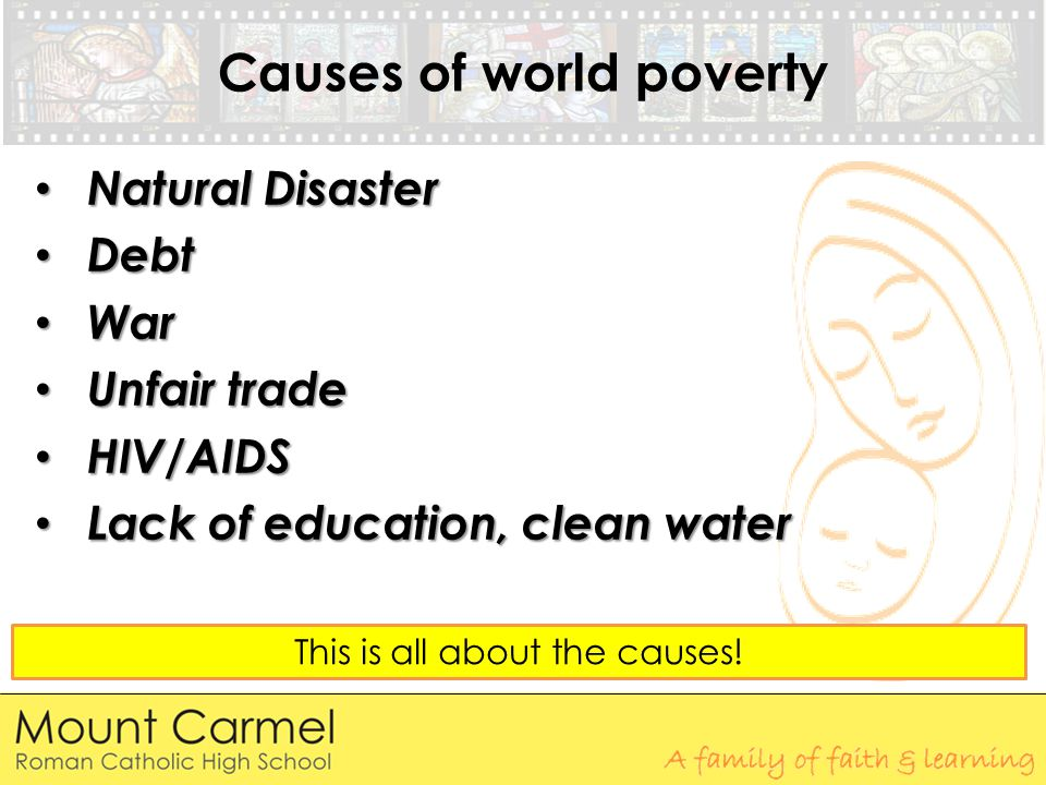 causes of world poverty Poverty: causes and effects by april zusman soc 402 april 22, 2010 does poverty still exist in america, one of the richest countries in the world unbelievably, poverty exists in overabundance not only in the inner cities but also in rural areas and areas considered middle class.