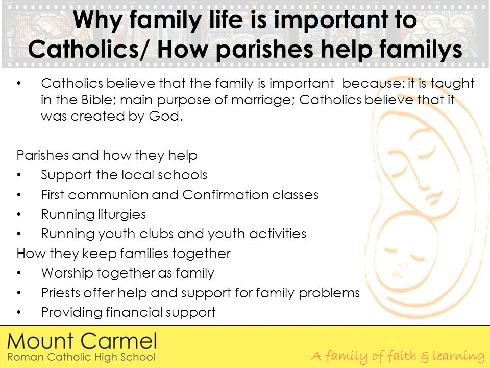 Why family life is important to Catholics/ How parishes help familys