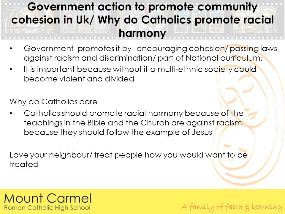 Government action to promote community cohesion in Uk/ Why do Catholics promote racial harmony
