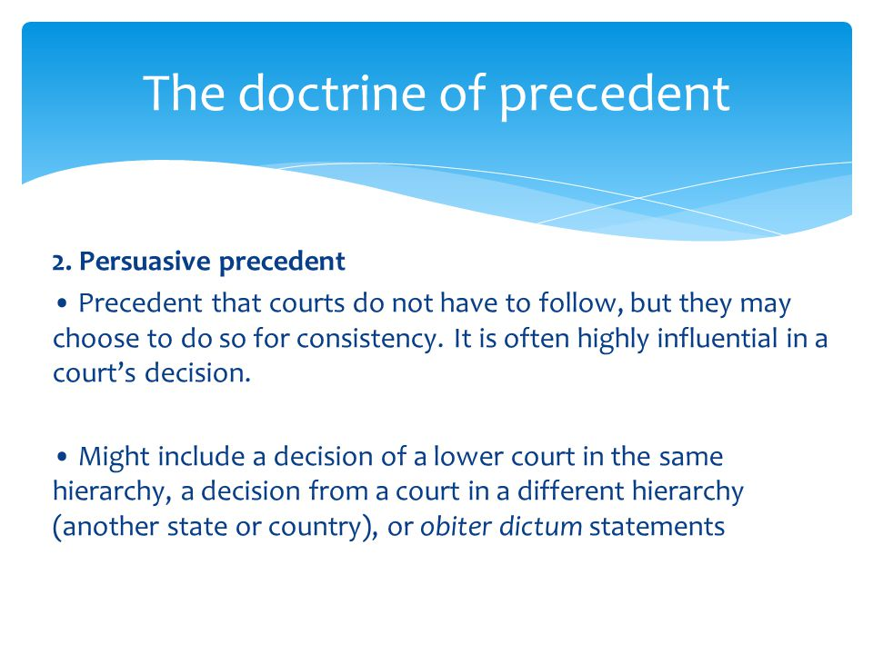 "the doctrine of precedent Stare decisis is latin for ""to stand by things decided"" in short, it is the doctrine of precedent."