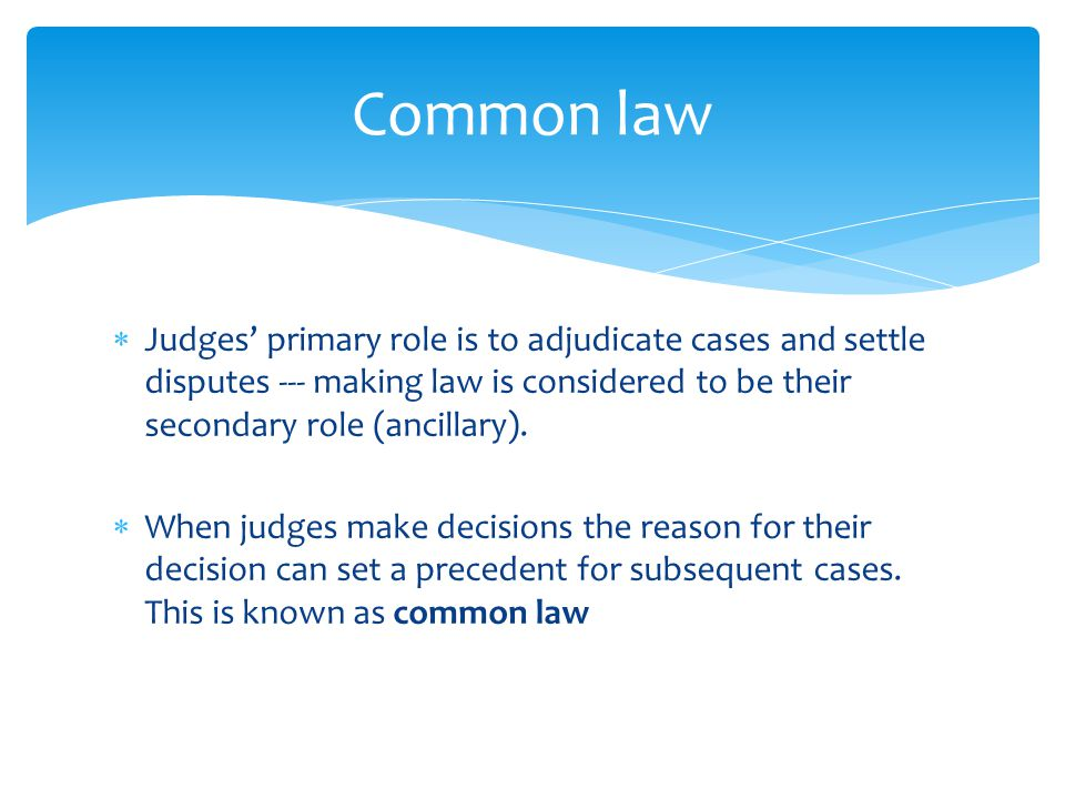 do judges make laws Binding precedent in english law judges are bound by the law of binding precedent in england and wales and other common law jurisdictions this is a distinctive feature of the english legal system in scotland and many countries throughout the world, particularly in mainland europe, civil law means that judges take case law into account in a.